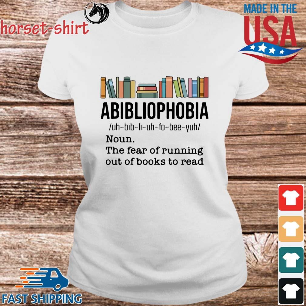 Funny abibliophobia noun the fear of running out of books to read s Ladies trang