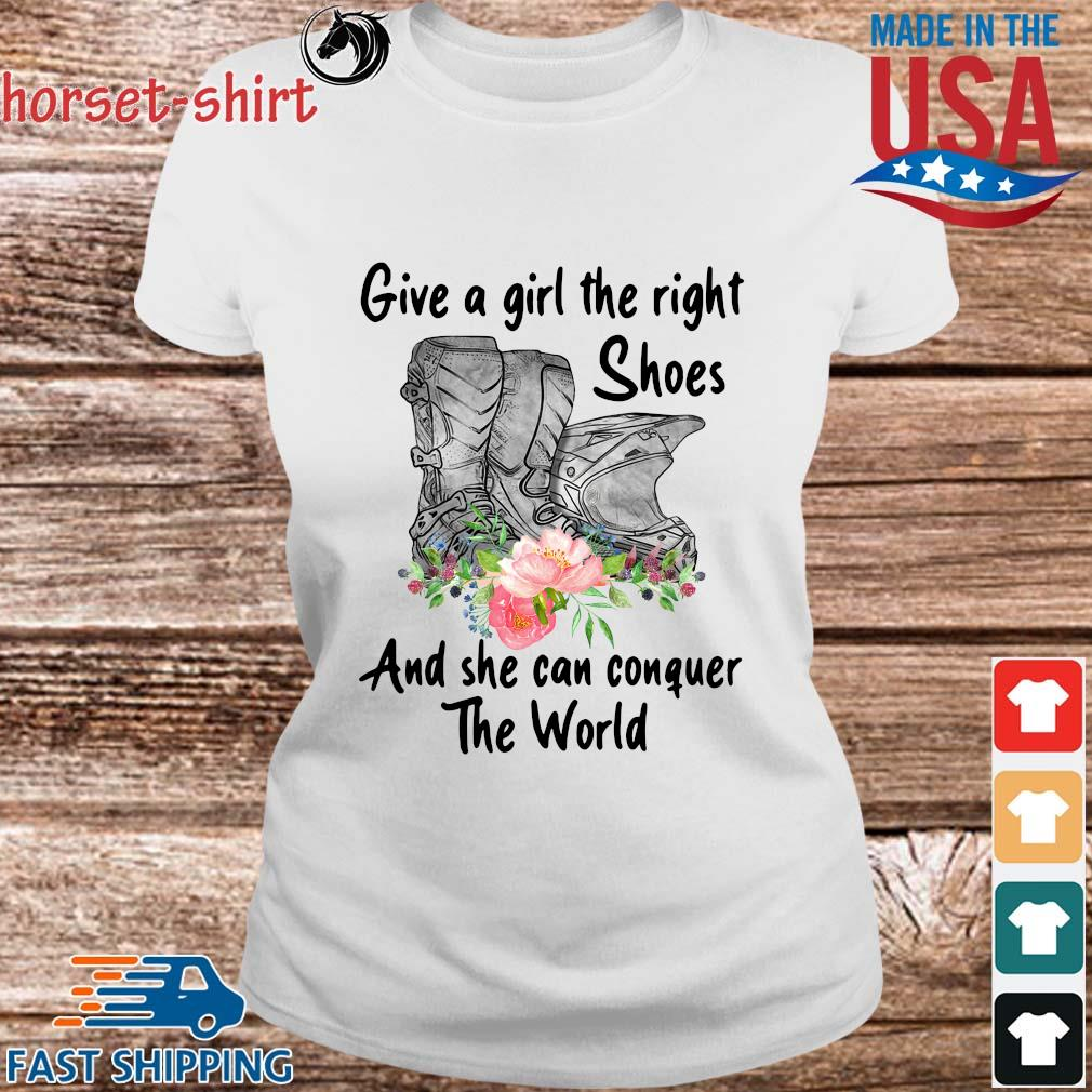 Give a girl the right shoes and she can conquer the world floral s Ladies trang
