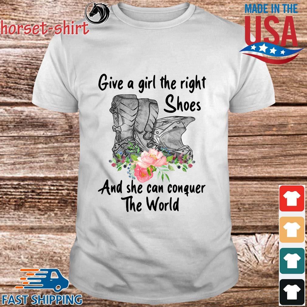 Give a girl the right shoes and she can conquer the world floral shirt