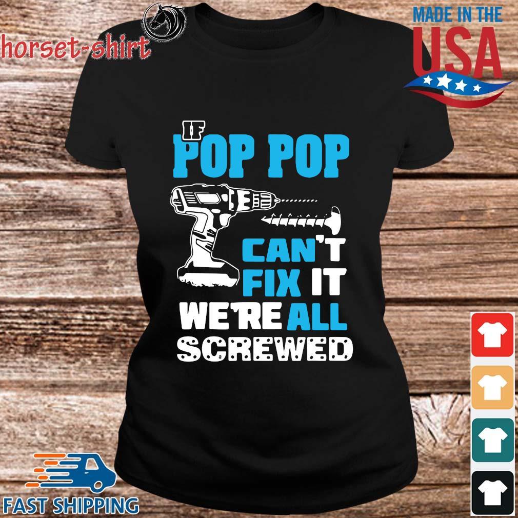 If pop pop can't fix it we're all screwed s ladies den