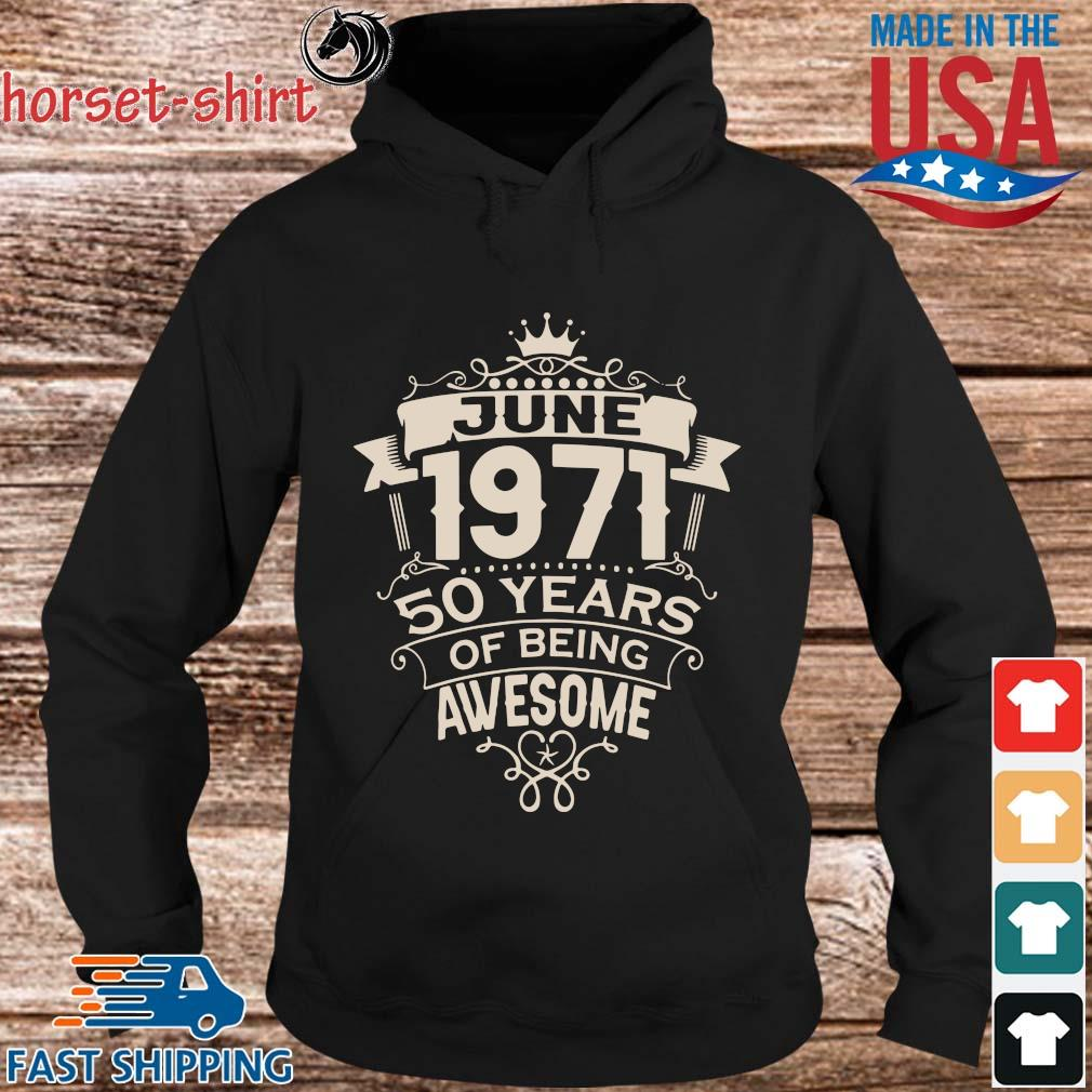 June 1971 50 years of being awesome s hoodie den
