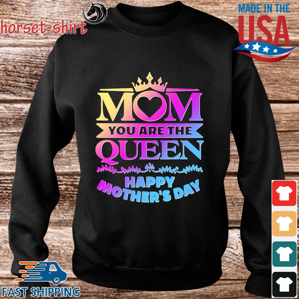 Mom you are the queen happy mother's day s Sweater den