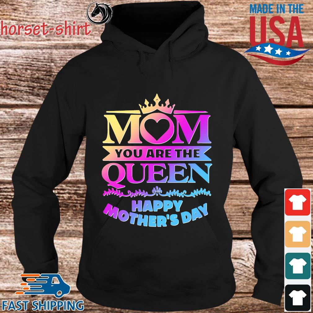 Mom you are the queen happy mother's day s hoodie den