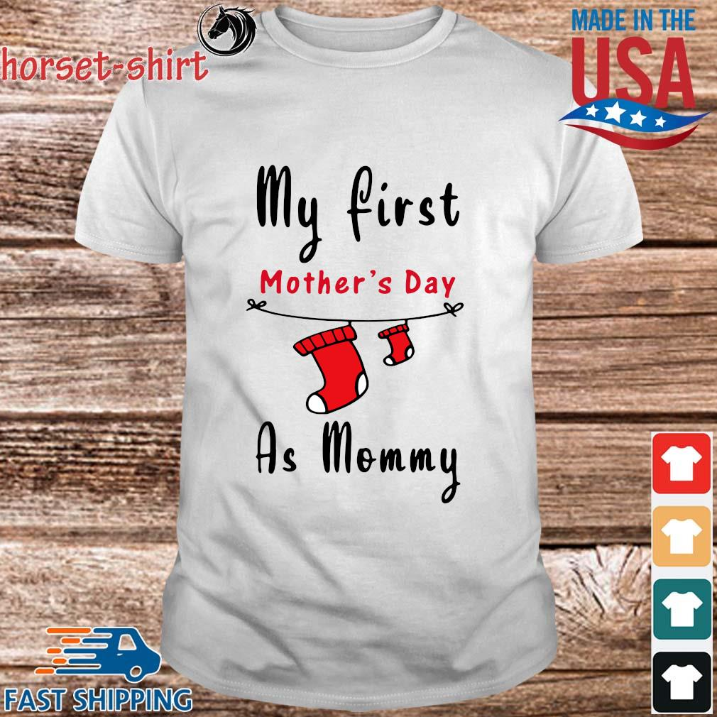 My first mother's day as mommy shirt