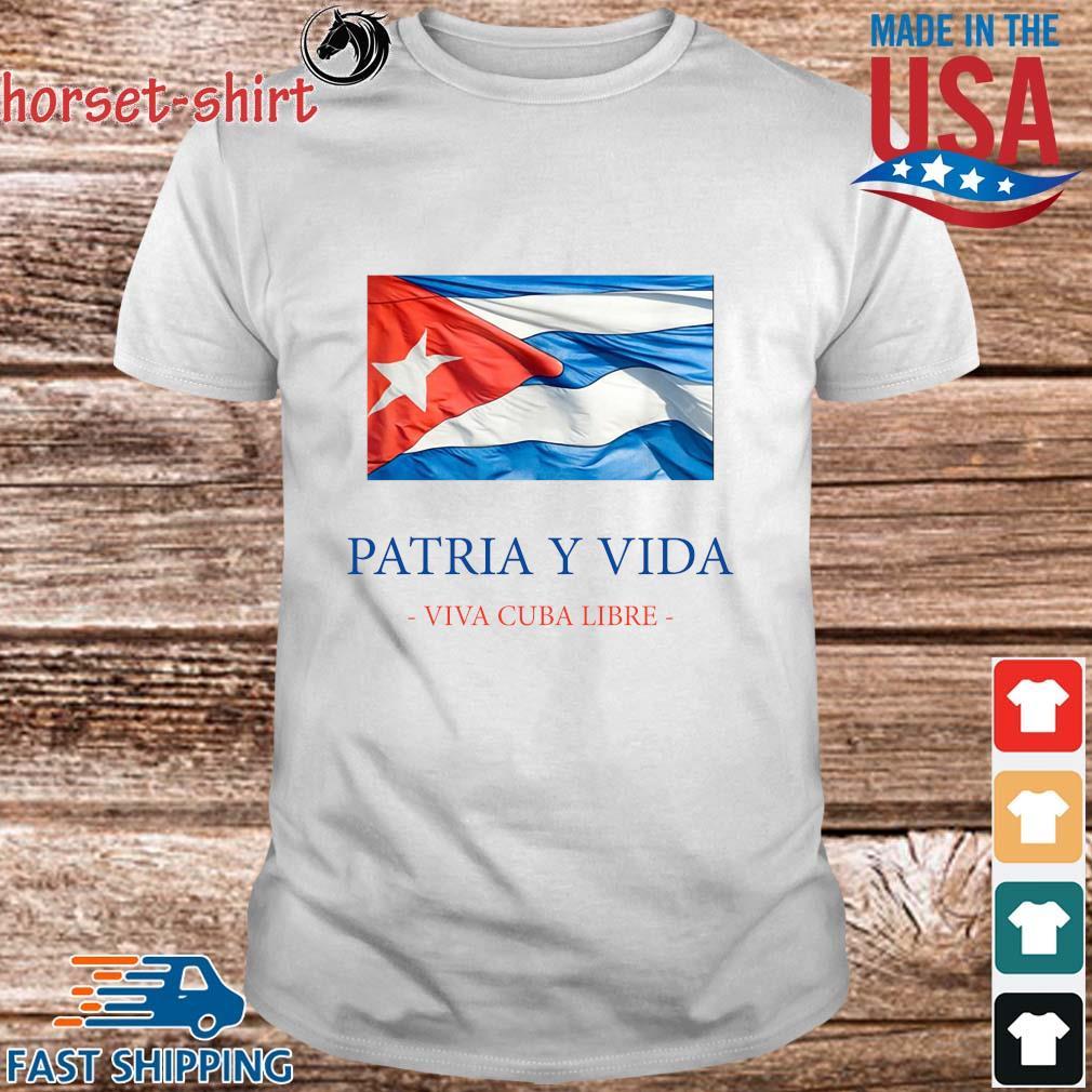 Patria y vida viva Cuba libre shirt