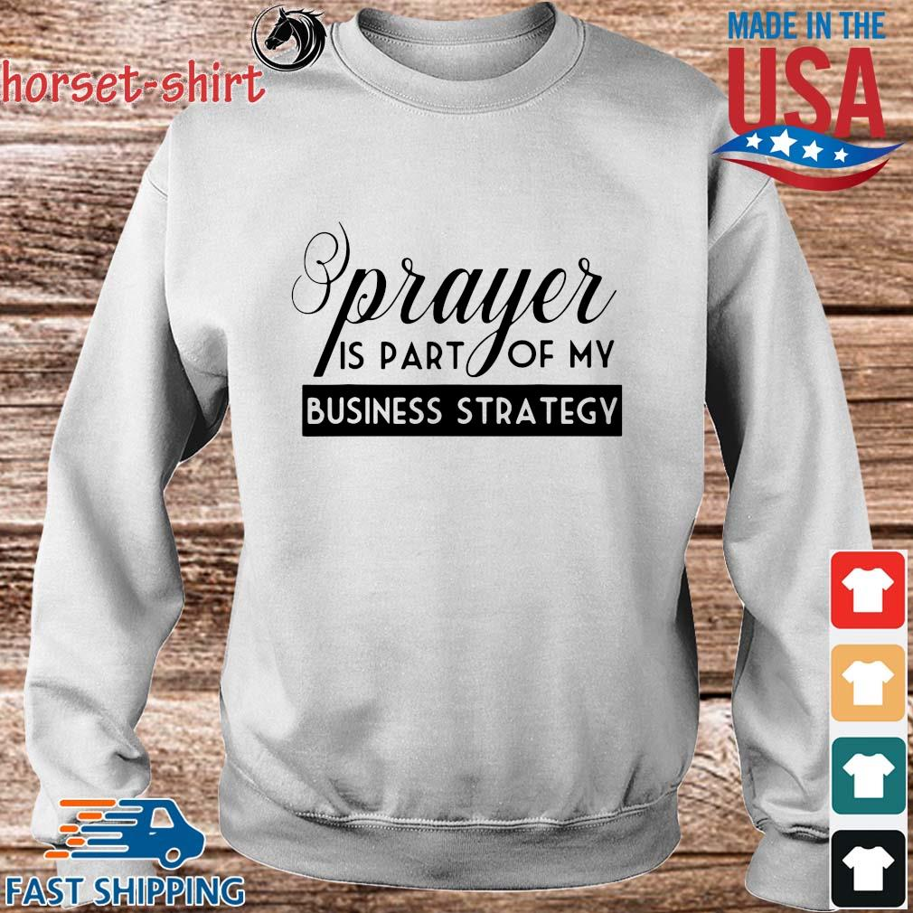Prayer is part of my business strategy s Sweater trang