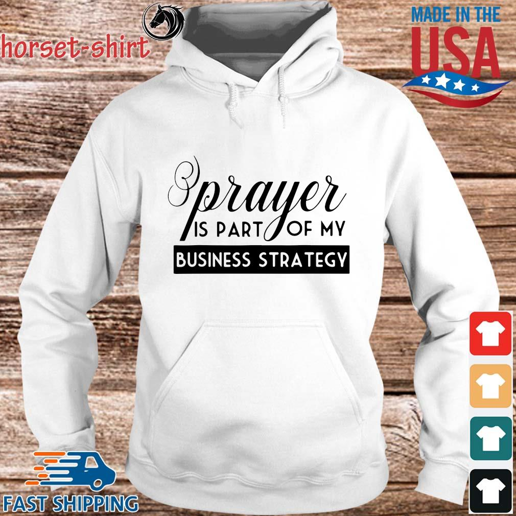 Prayer is part of my business strategy s hoodie trang