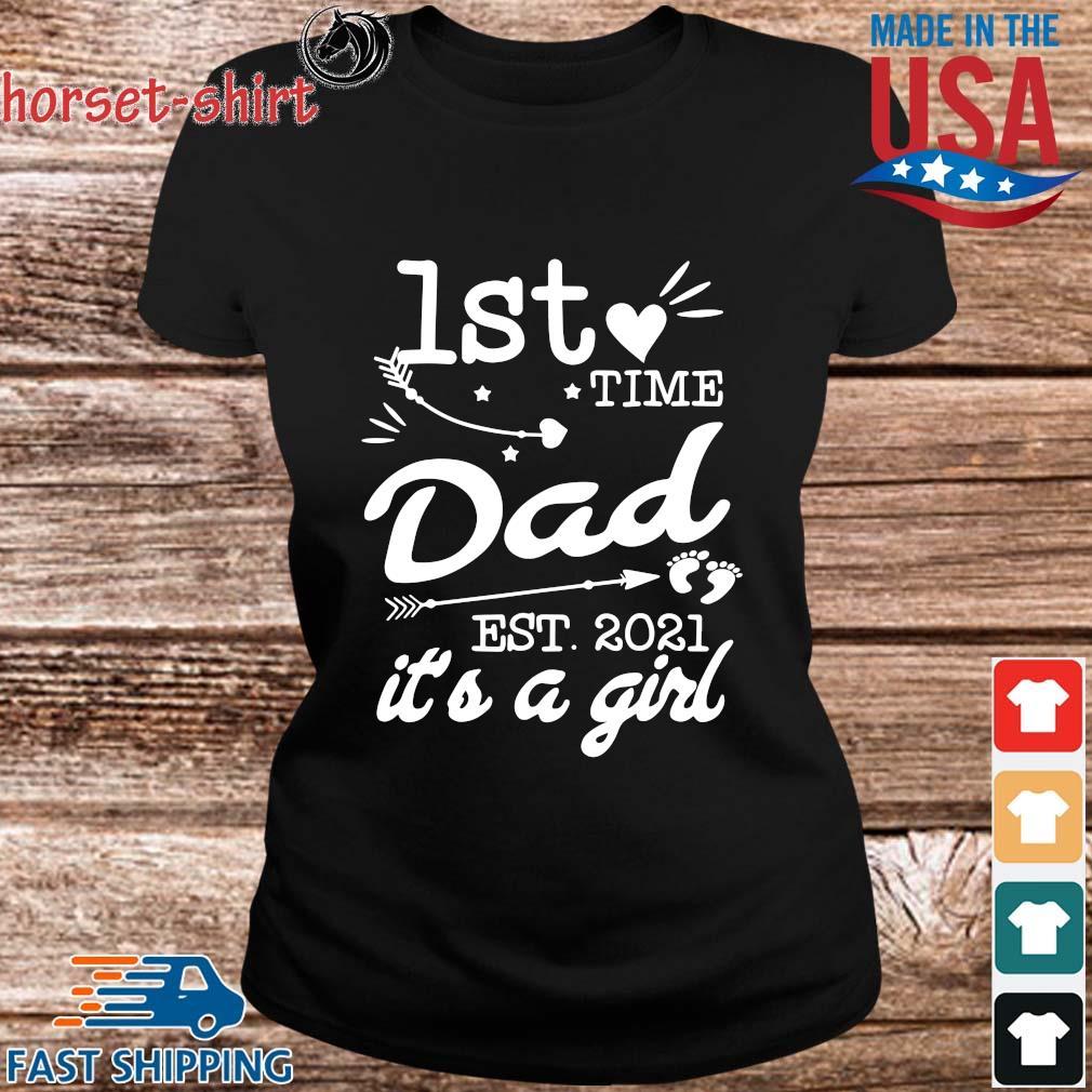 1st time dad est 2021 it's a girl s ladies den