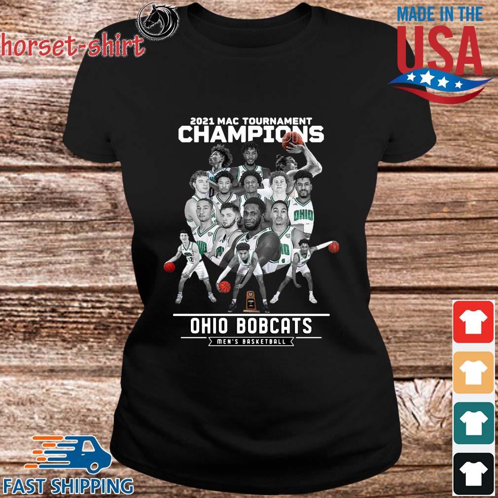 2021 Mac Tournament Champions Ohio Bobcats Men's Basketball Shirt ladies den