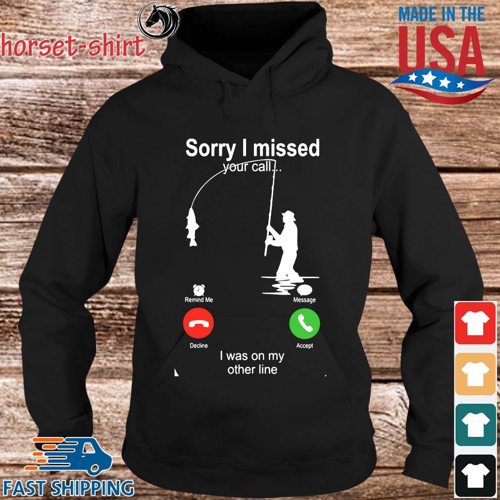 Sorry I missed your call I was on my other line s hoodie den