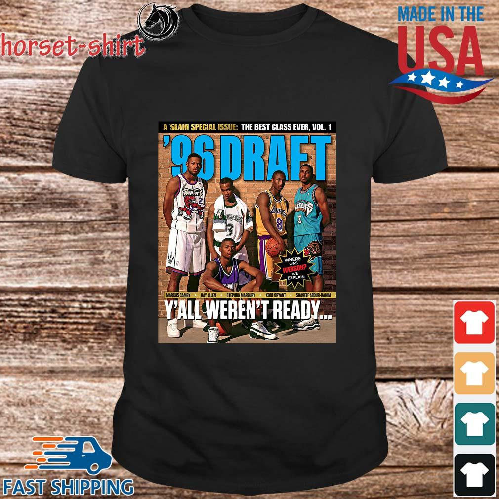 A Slam Special Issue The Best Class Ever Vol 1 Marcus Camby Ray Allen Y_all Aren_t Ready Shirt