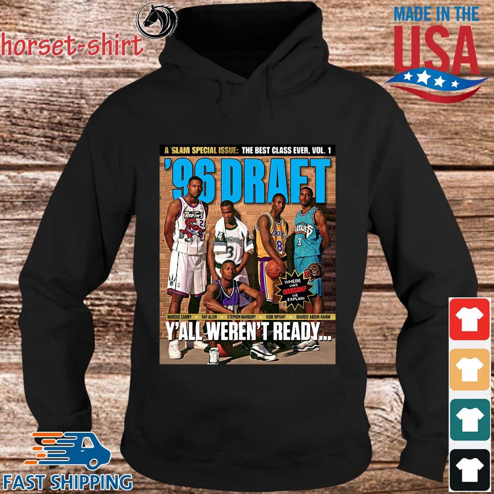 A Slam Special Issue The Best Class Ever Vol 1 Marcus Camby Ray Allen Y_all Aren_t Ready Shirt hoodie den