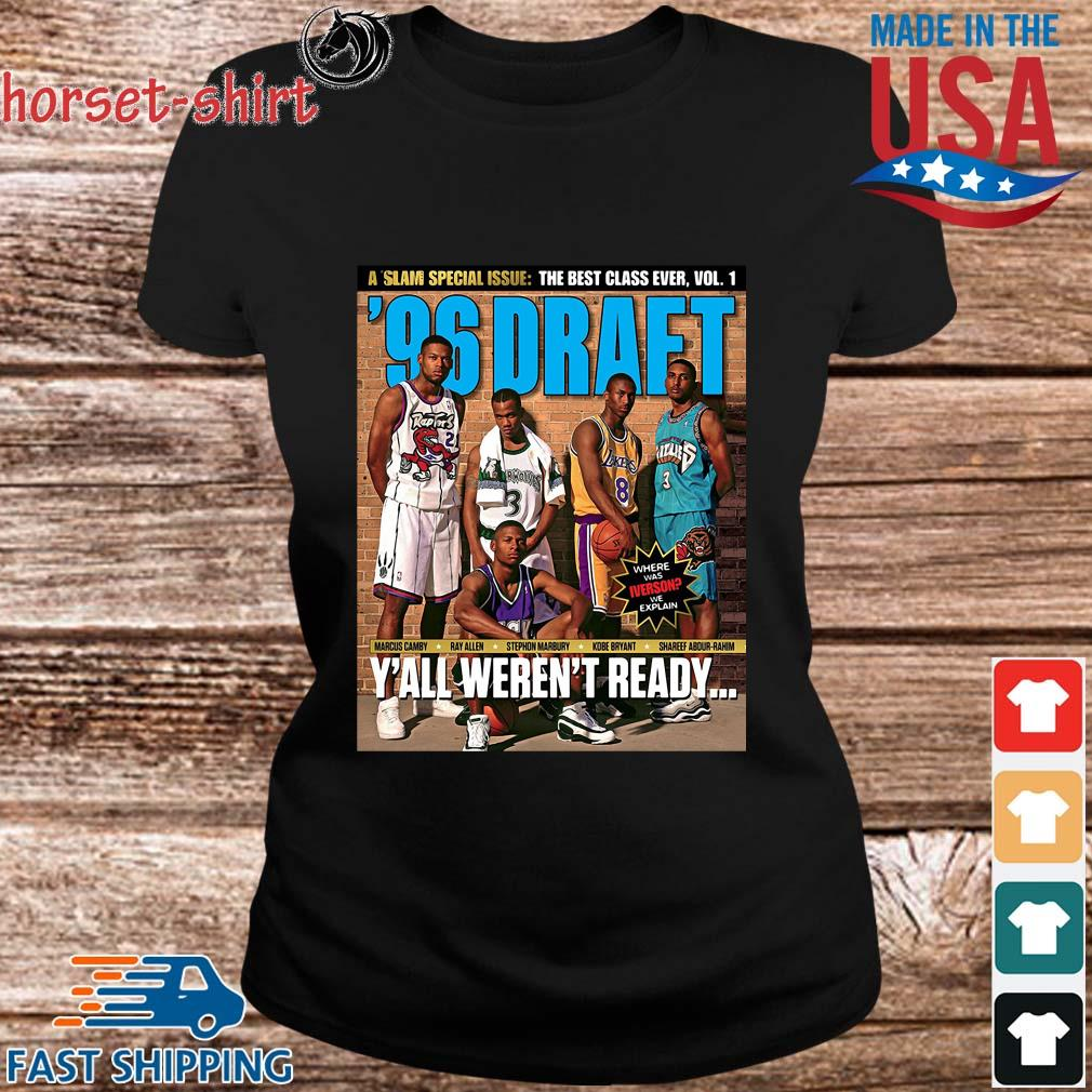 A Slam Special Issue The Best Class Ever Vol 1 Marcus Camby Ray Allen Y_all Aren_t Ready Shirt ladies den
