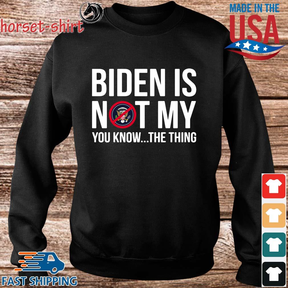 Biden is not my you know the thing s Sweater den