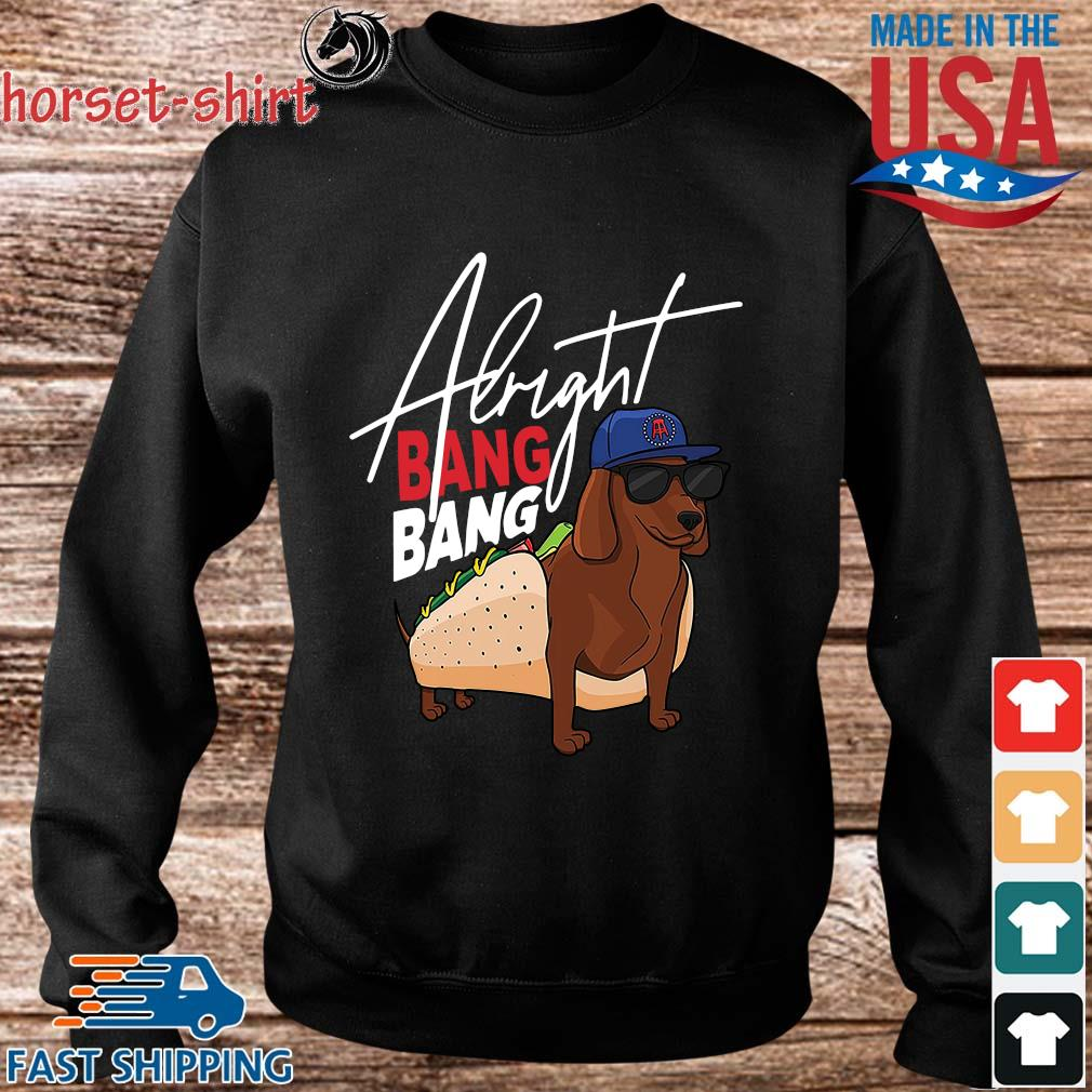 Dachshund Alright Bang Bang Shirt Sweater den