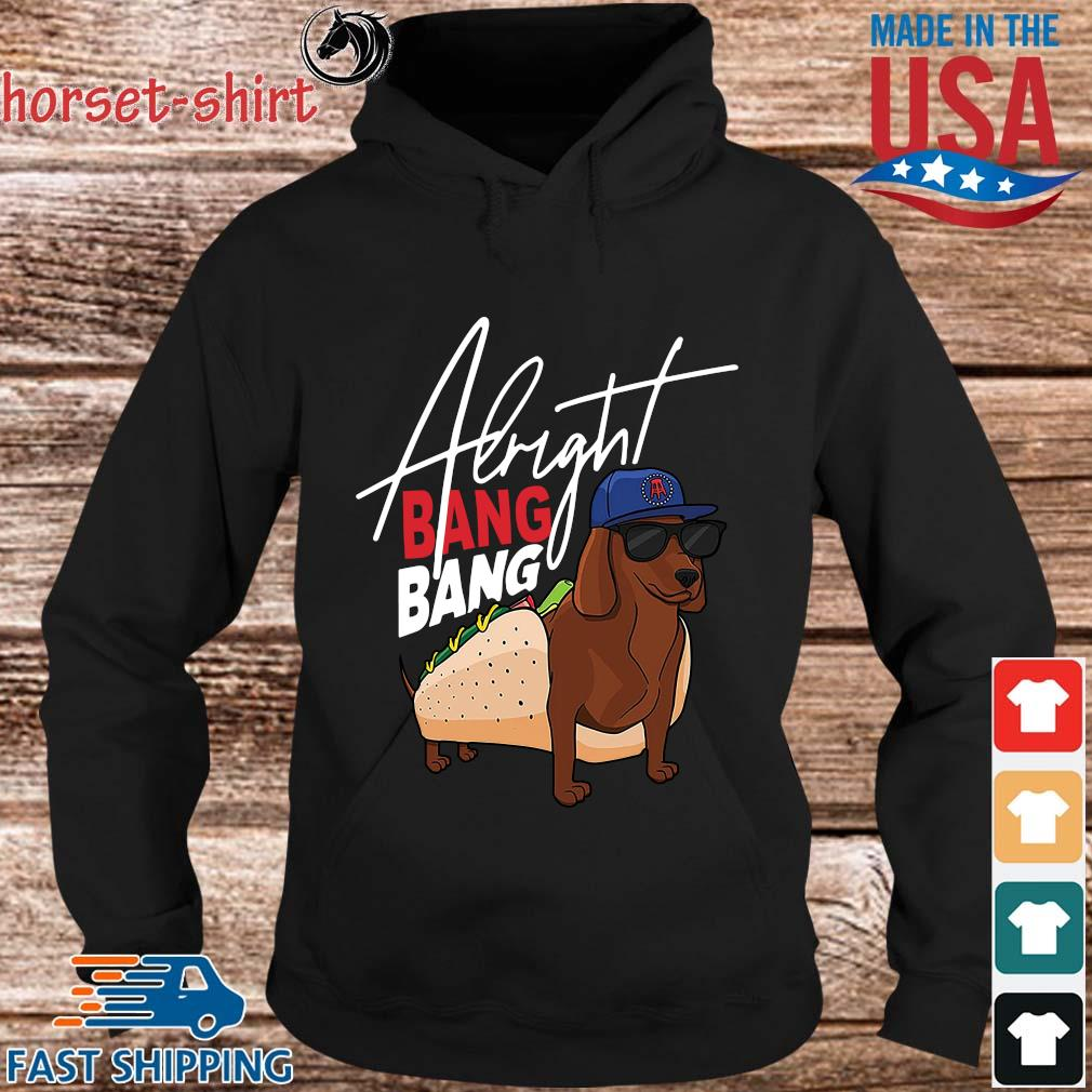 Dachshund Alright Bang Bang Shirt hoodie den
