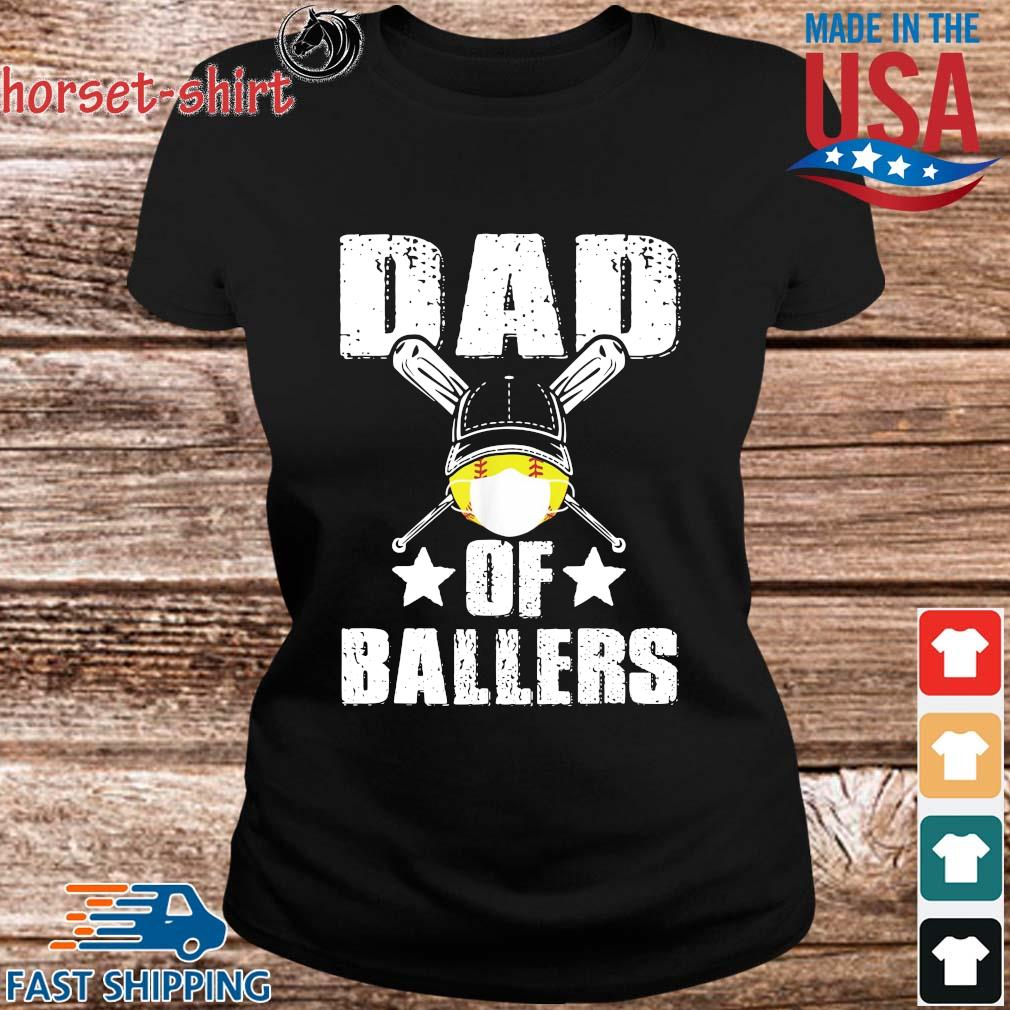 Dad Of Ballers Face Mask Shirt ladies den