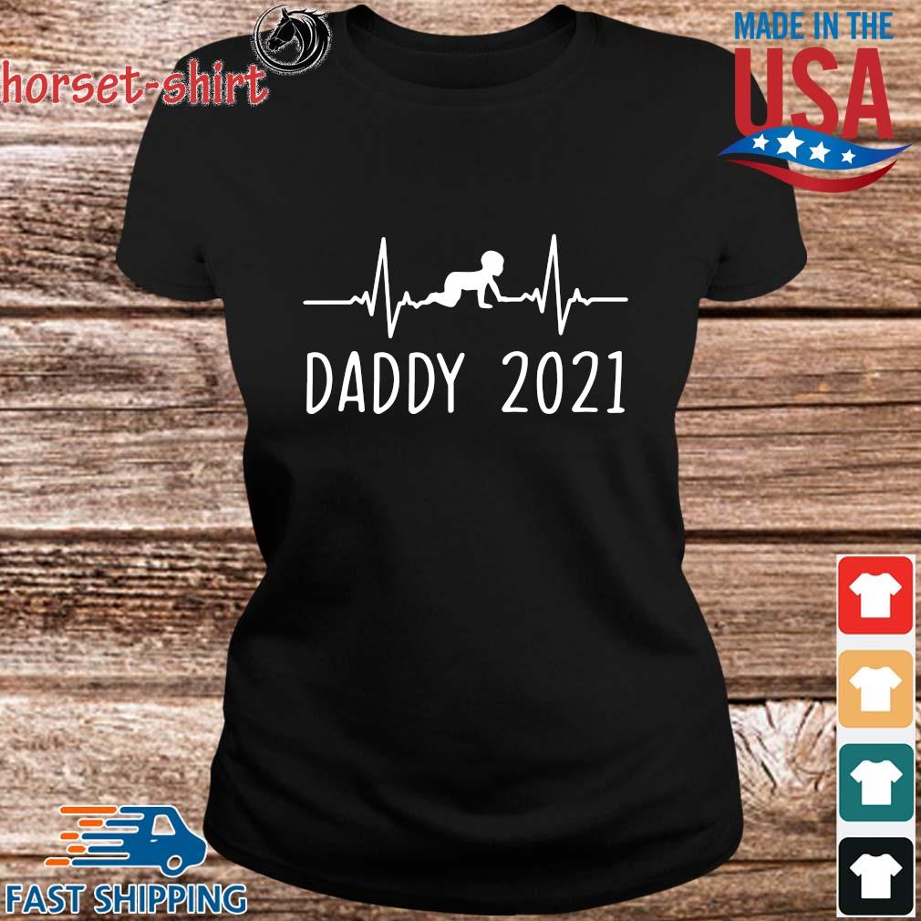 Daddy 2021 Happy Father's Day Shirt ladies den