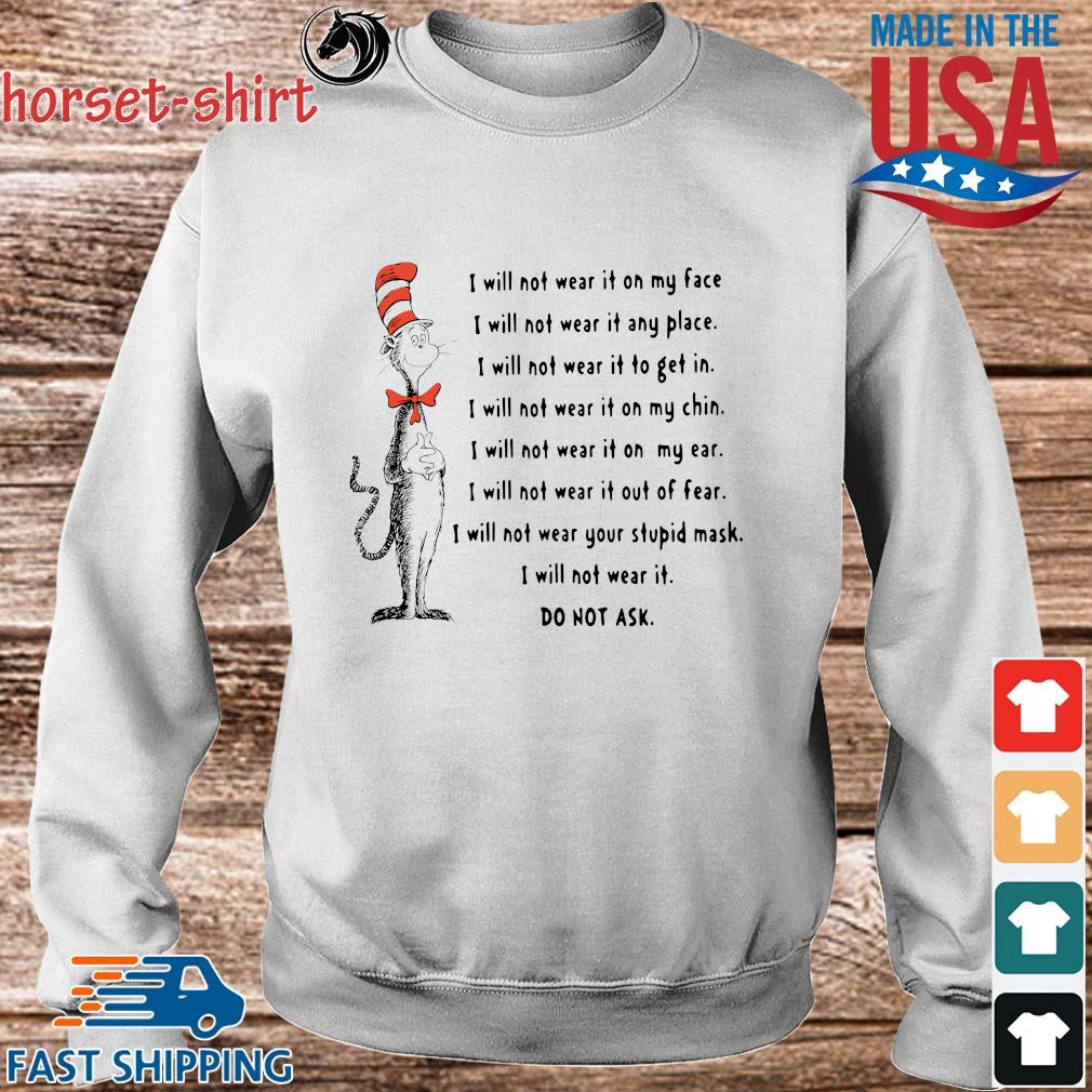Dr Seuss I will not wear it on my face I will not wear it any place I will not wear it to get in s Sweater trang