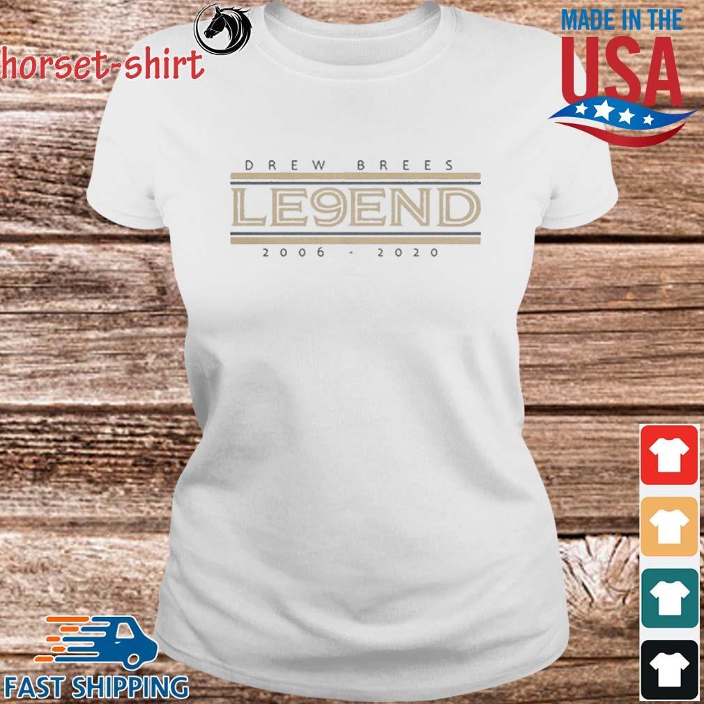 Drew Brees Le9end 2006-2020 Shirt Ladies trang