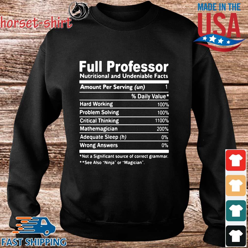 Full Professor Nutritional And Undeniable Facts Shirt Sweater den