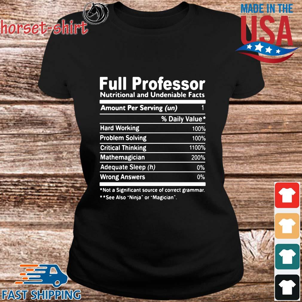 Full Professor Nutritional And Undeniable Facts Shirt ladies den