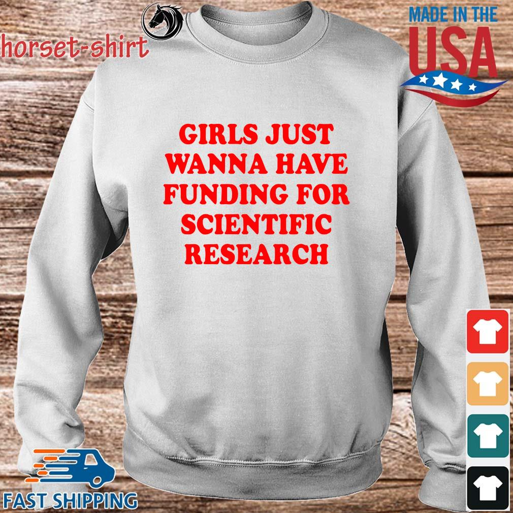 Girls just wanna have funding for scientific research s Sweater trang