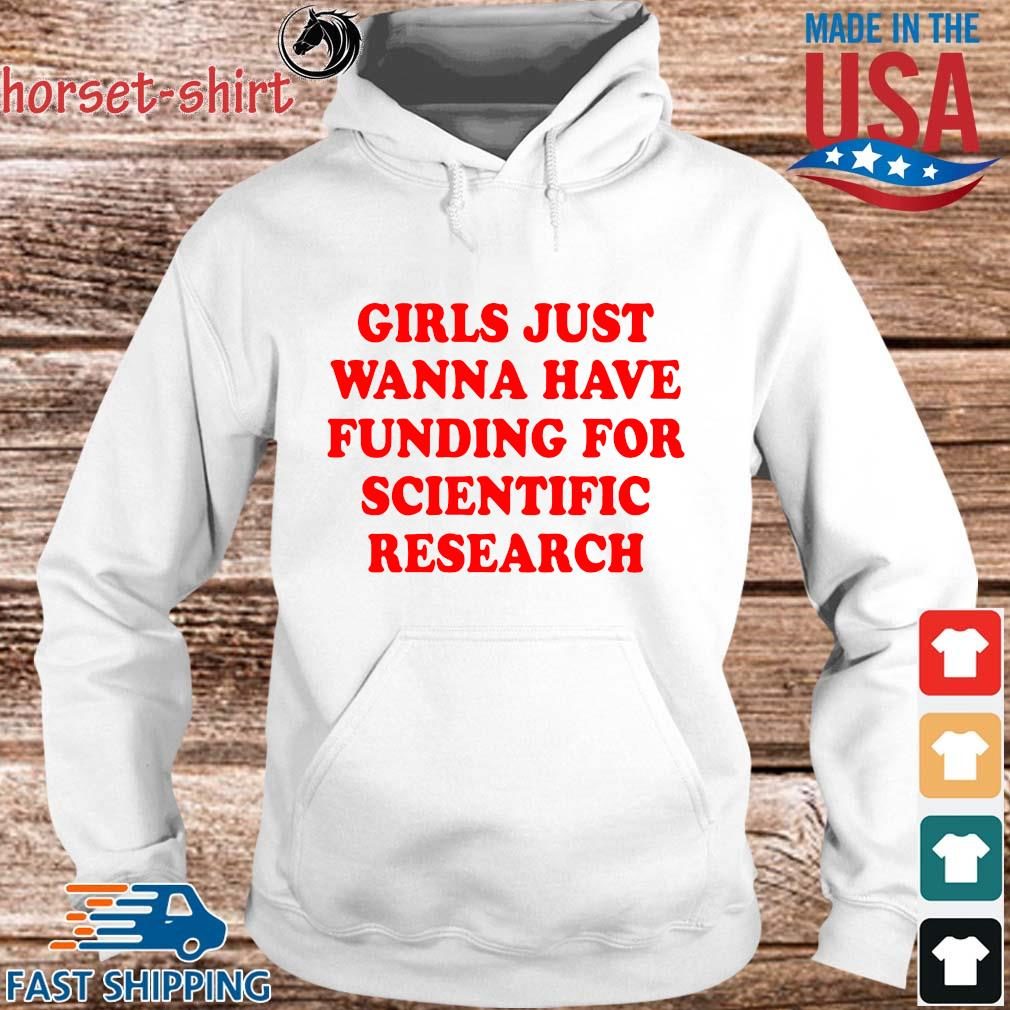 Girls just wanna have funding for scientific research s hoodie trang