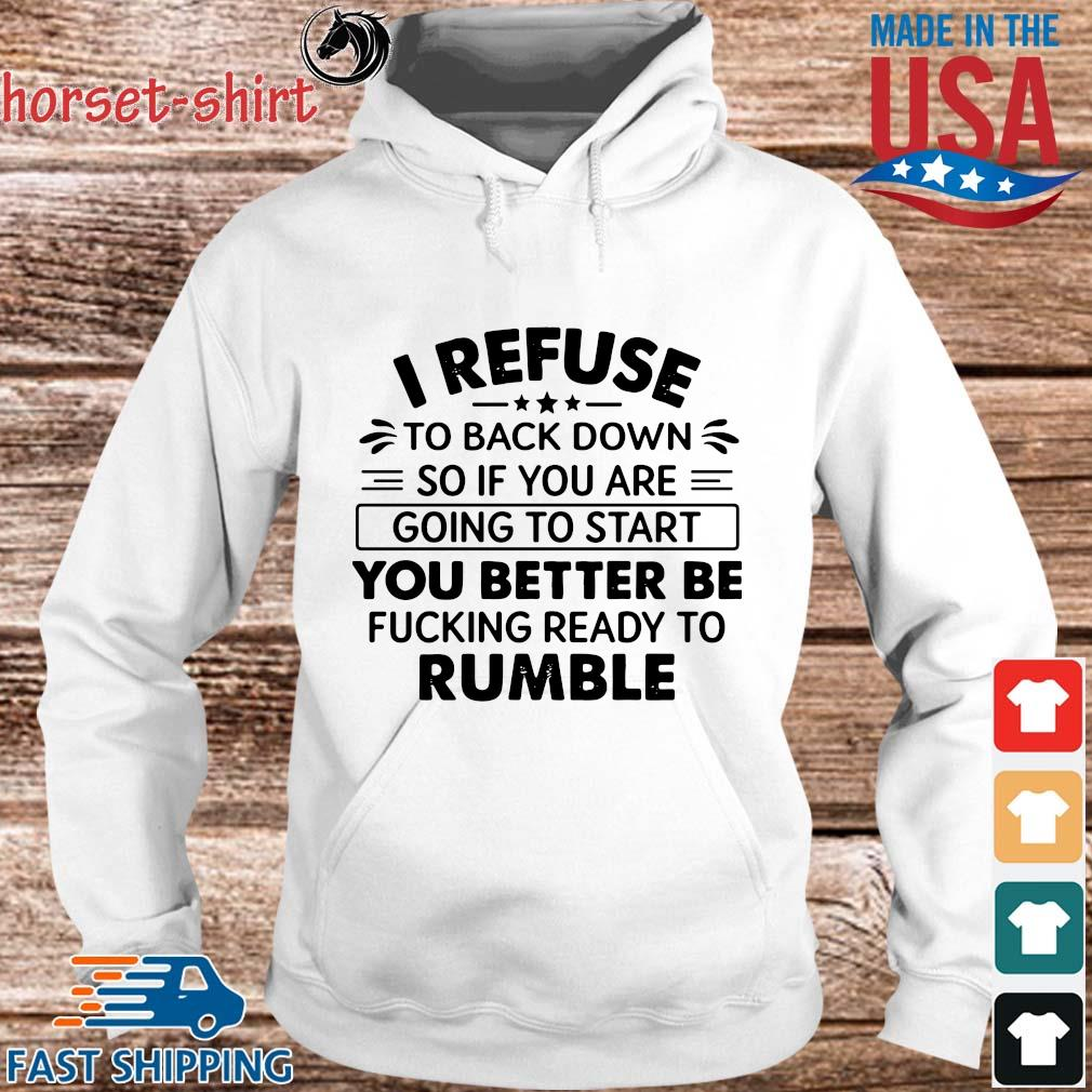 I refuse to back down so if to start you better be rumble s hoodie trang