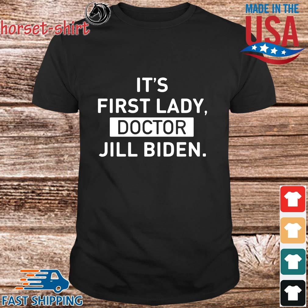 It's first lady doctor jill Biden shirt