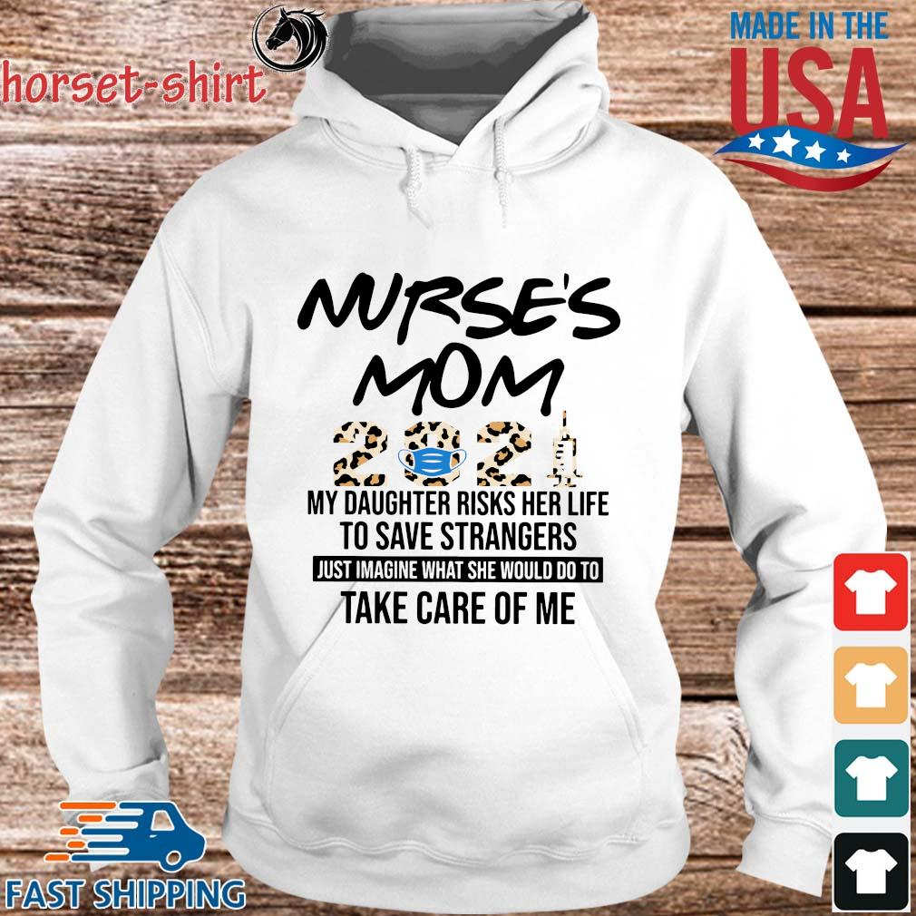 Nurse's Mom 2021 Leopard My Daughter Risks Her Life To Save Strangers Shirt hoodie trang