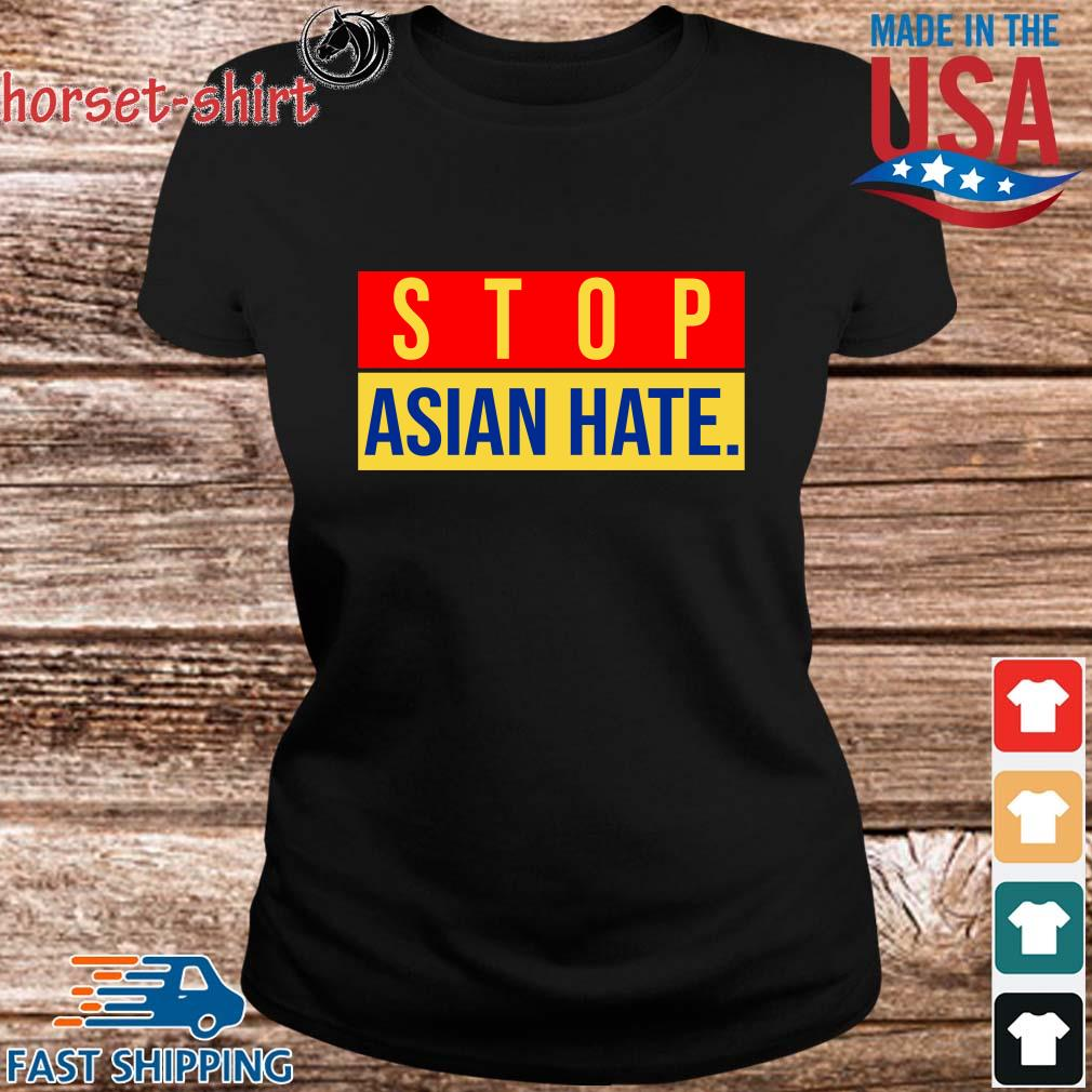 Official Stop Asian Hate Shirt ladies den