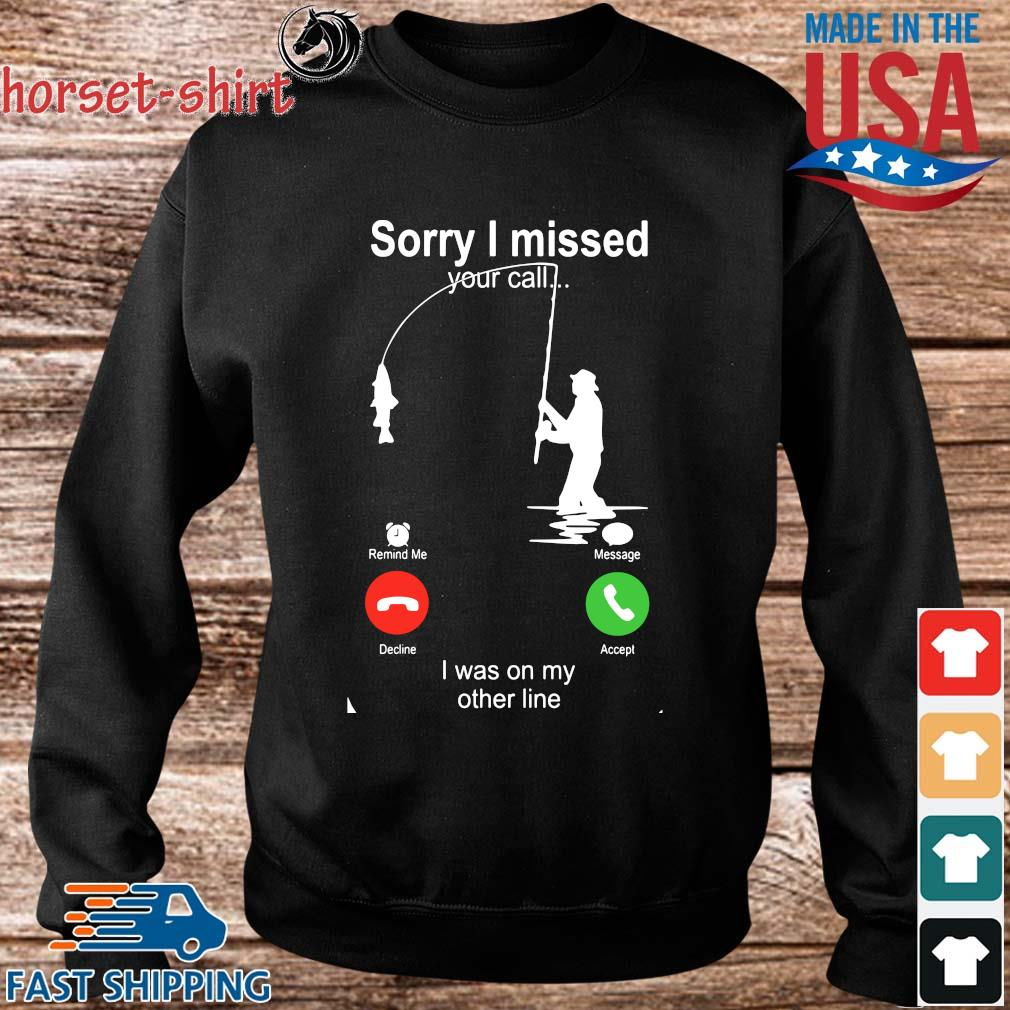 Sorry I missed your call I was on my other line s Sweater den