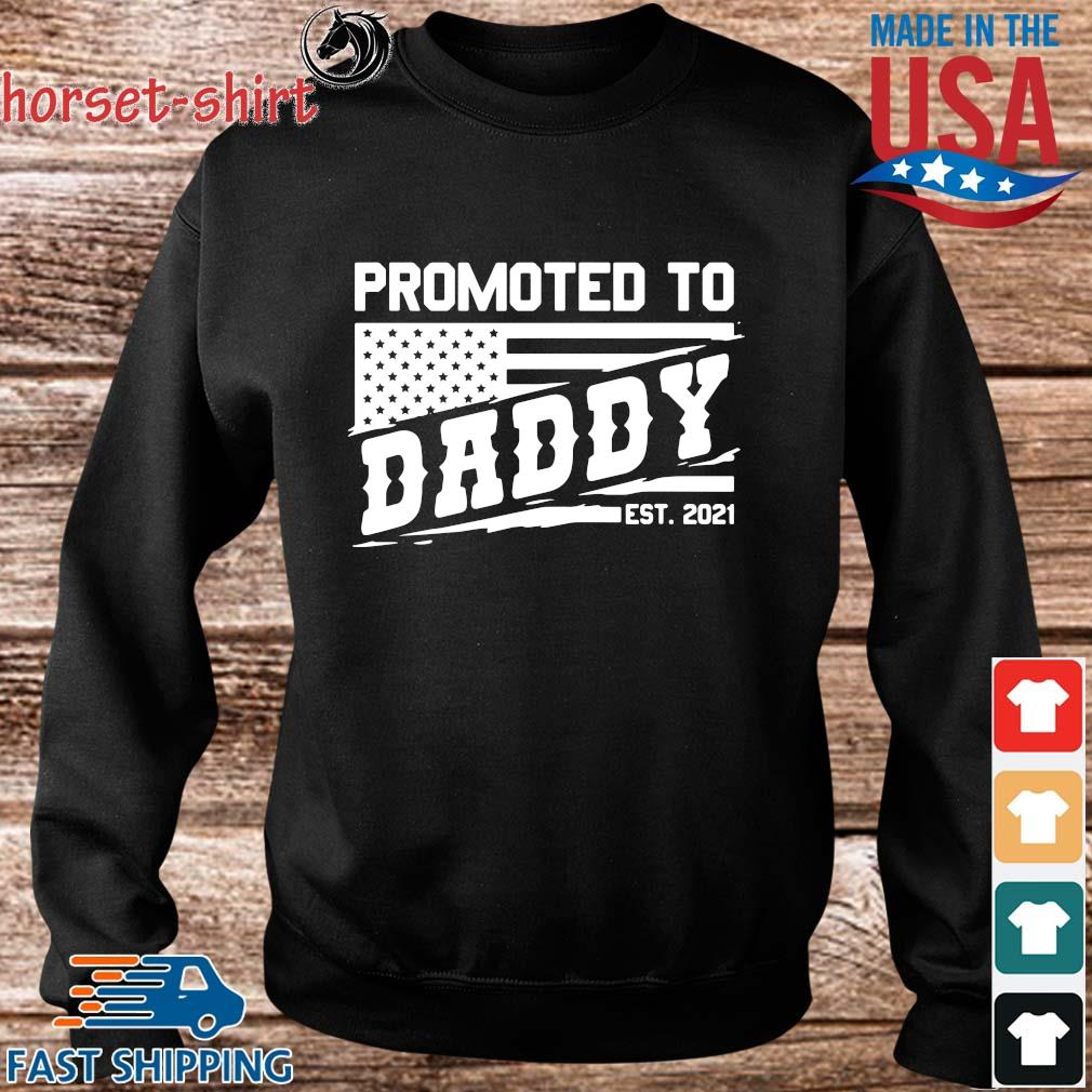 Promoted to daddy est 2021 s Sweater den