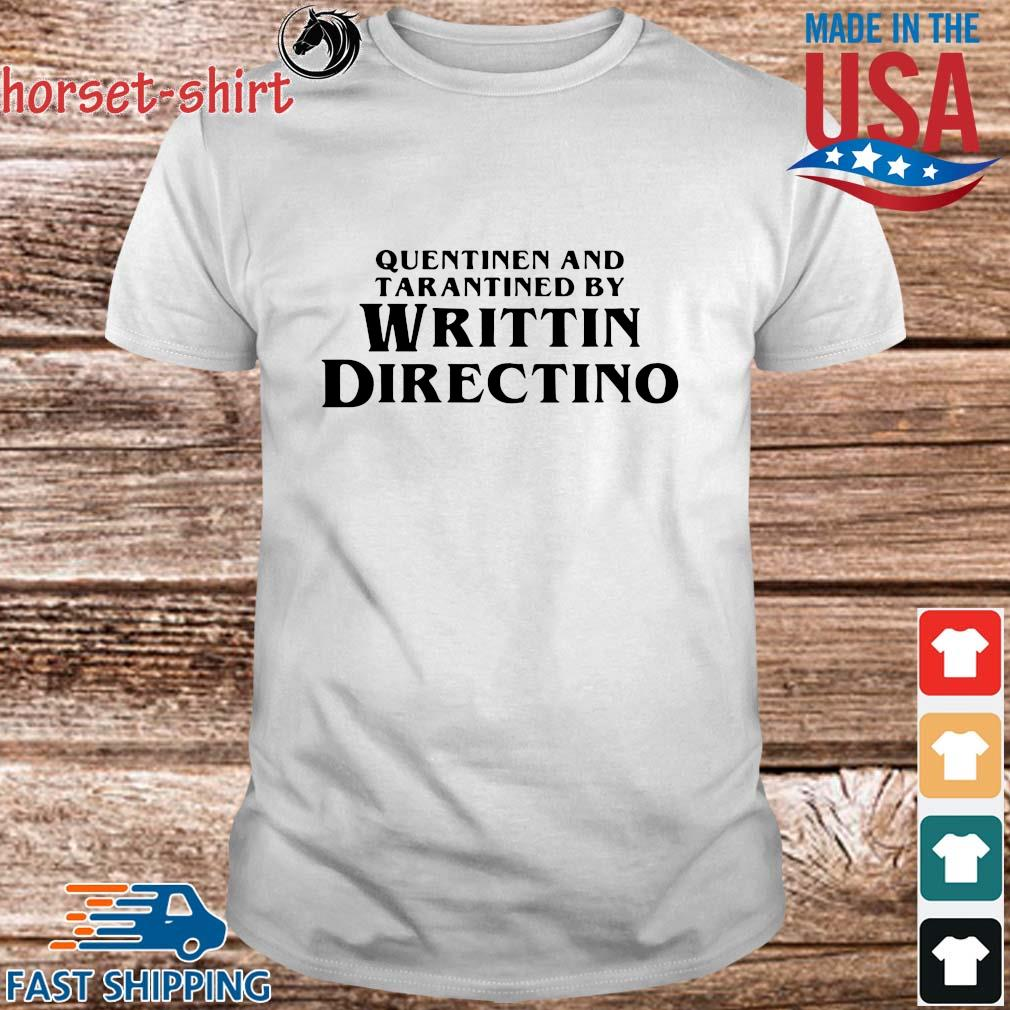 Quentinen and tarantined by writtin directino shirt(1)