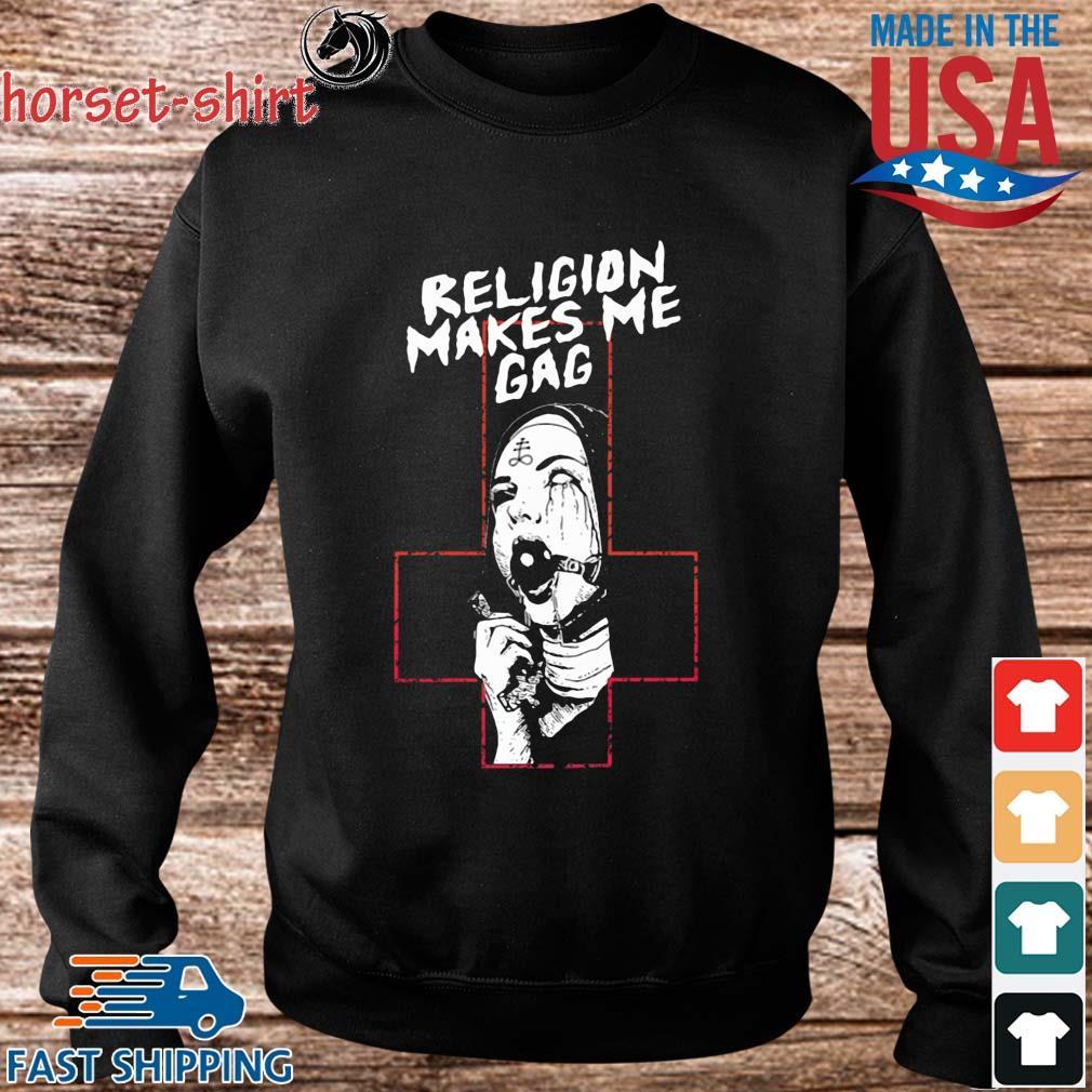Religion Makes Me Gag Shirt Sweater den