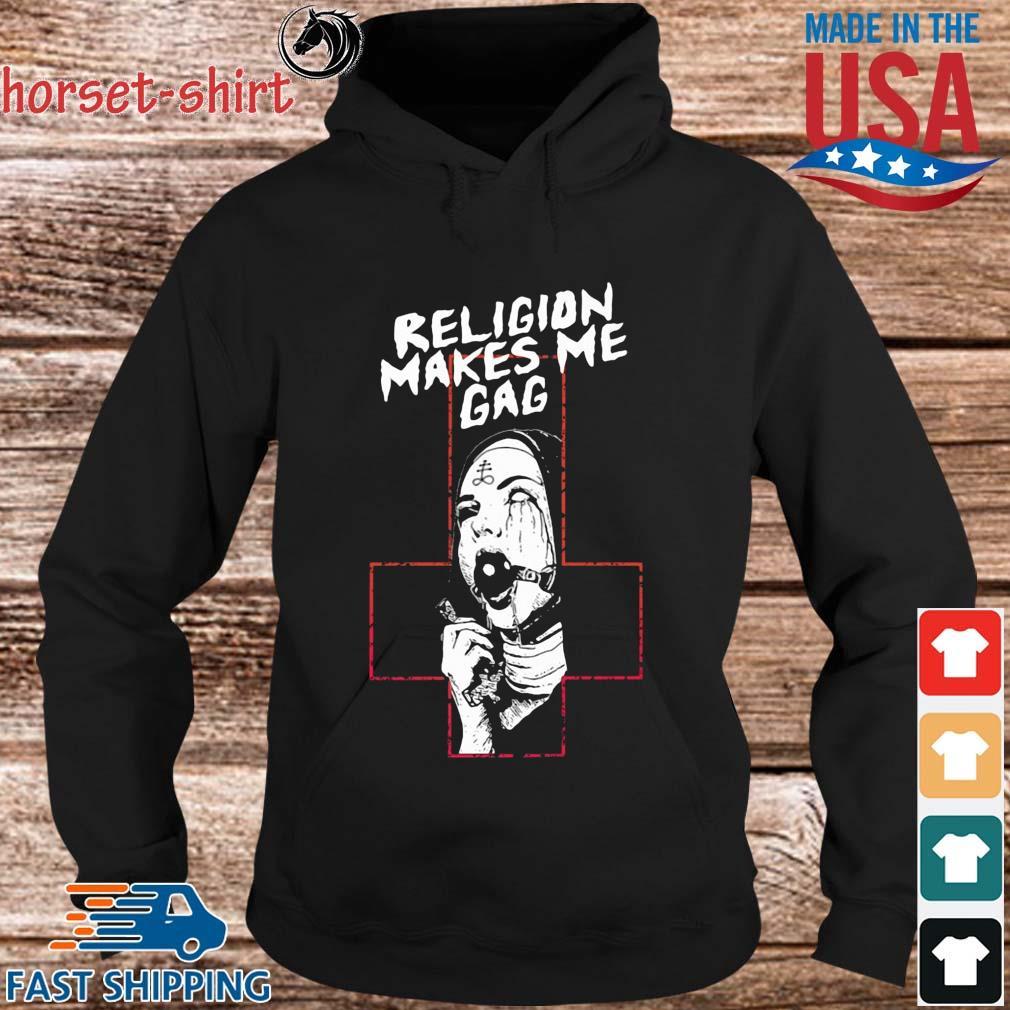 Religion Makes Me Gag Shirt hoodie den