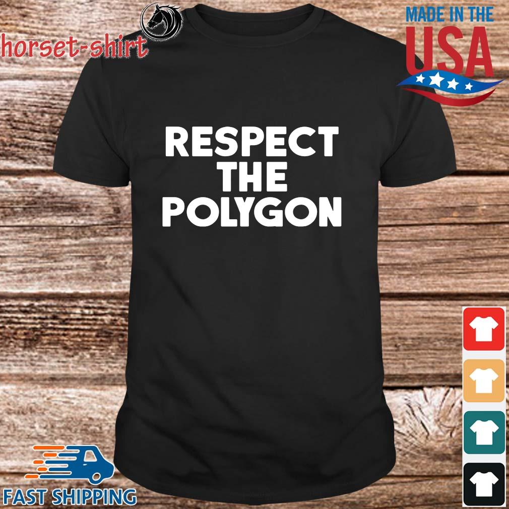 Respect the polygon shirt