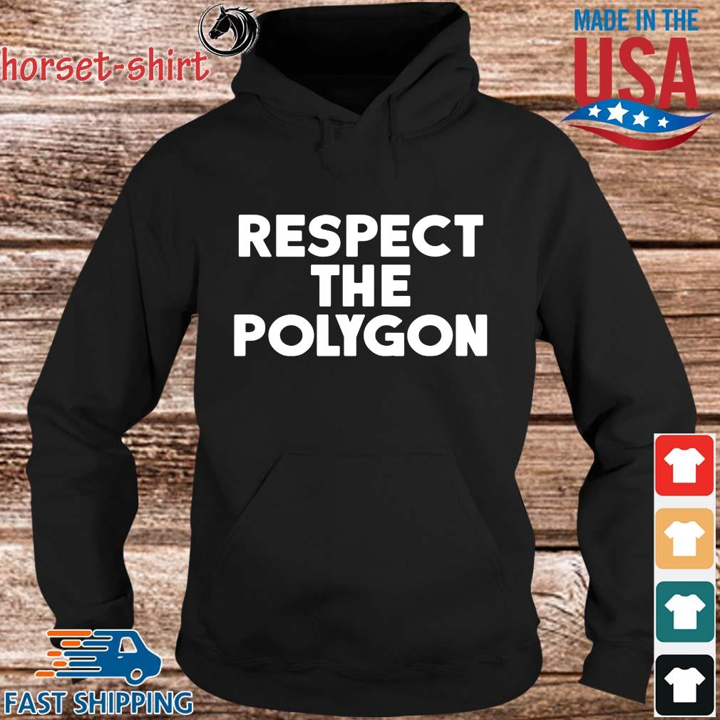Respect the polygon s hoodie den