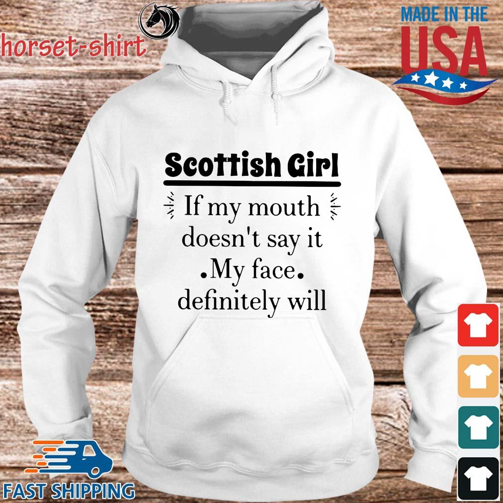 Scottish girl of my mouth doesn_t say it my face definitely will s hoodie trang