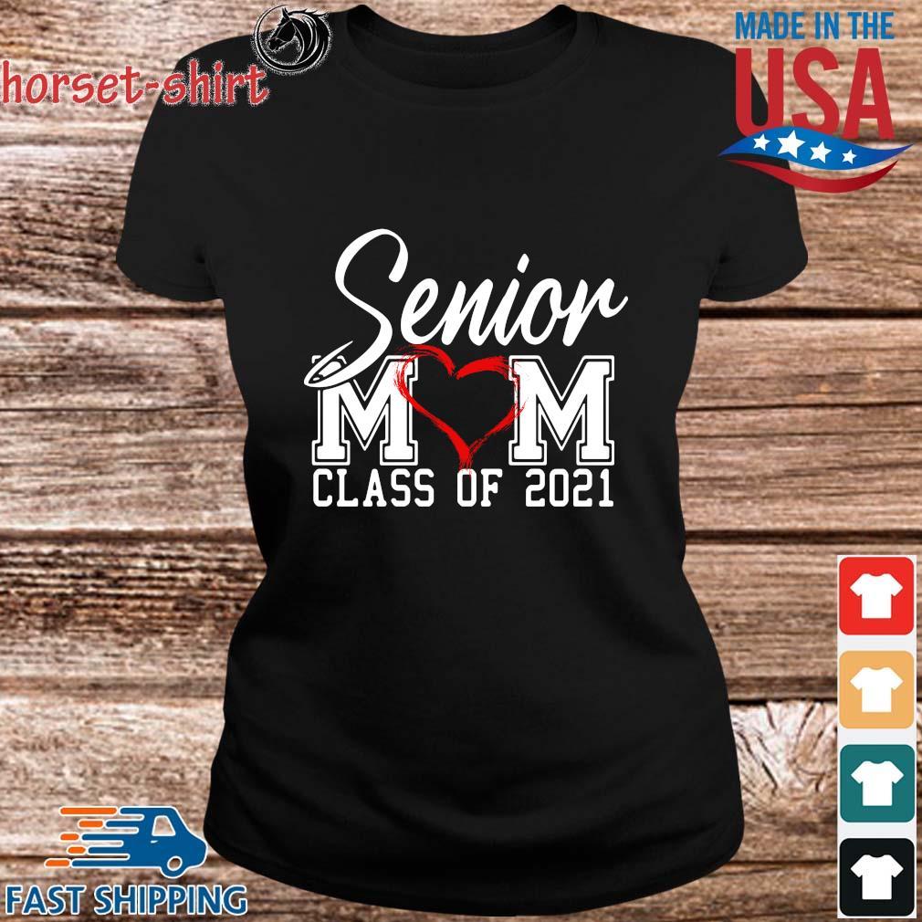 Senior Mom Class Of 2021 Mother_s Day Shirt ladies den