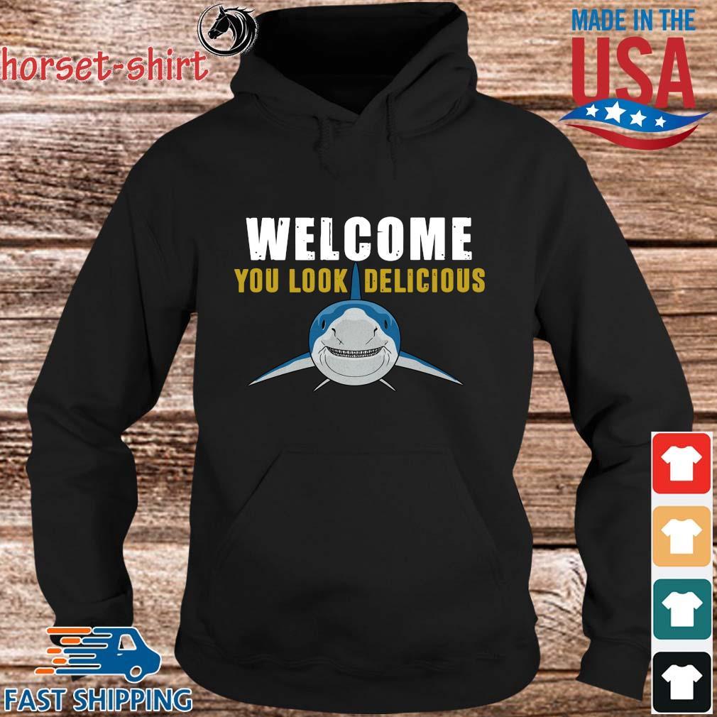 Shark welcome you look delicious s hoodie den