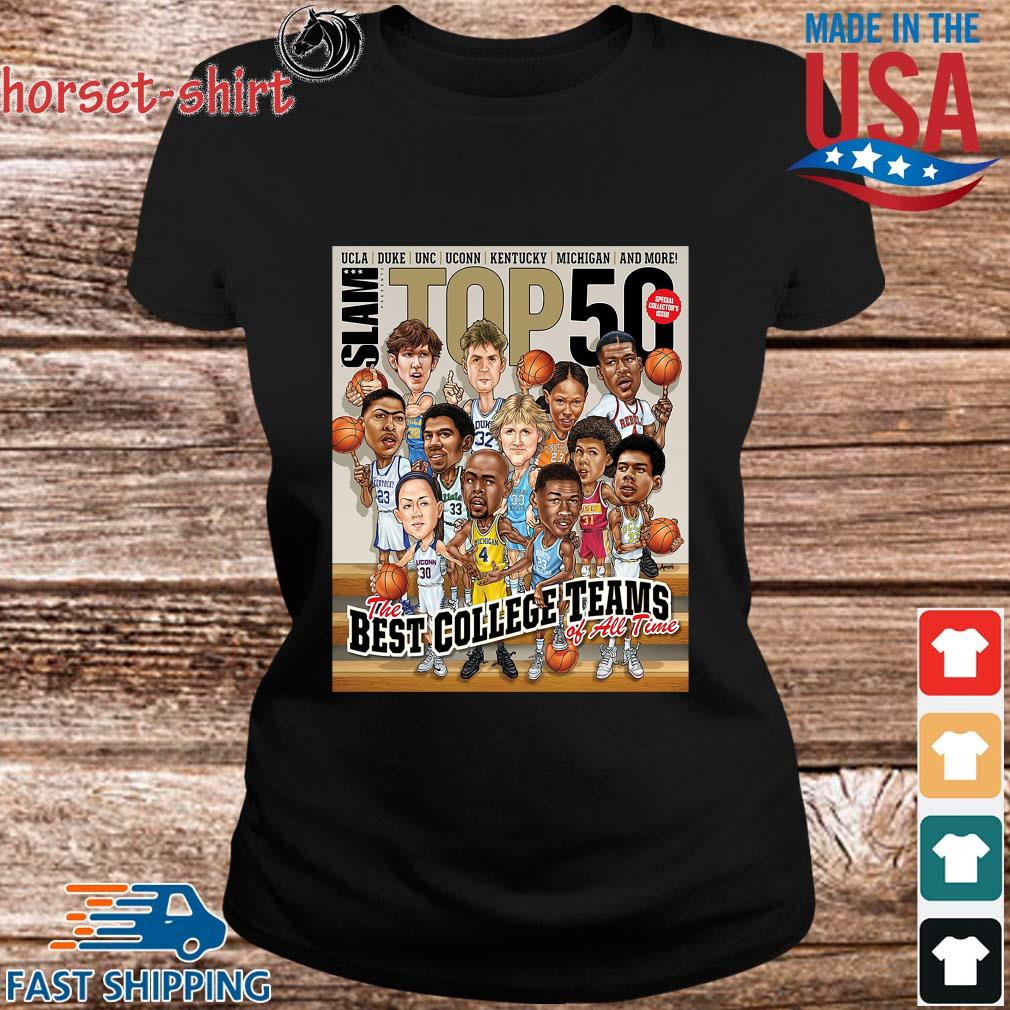 Slam ucla Duke Unc Stop 50 The Best College Teams Of All Time Shirt ladies den