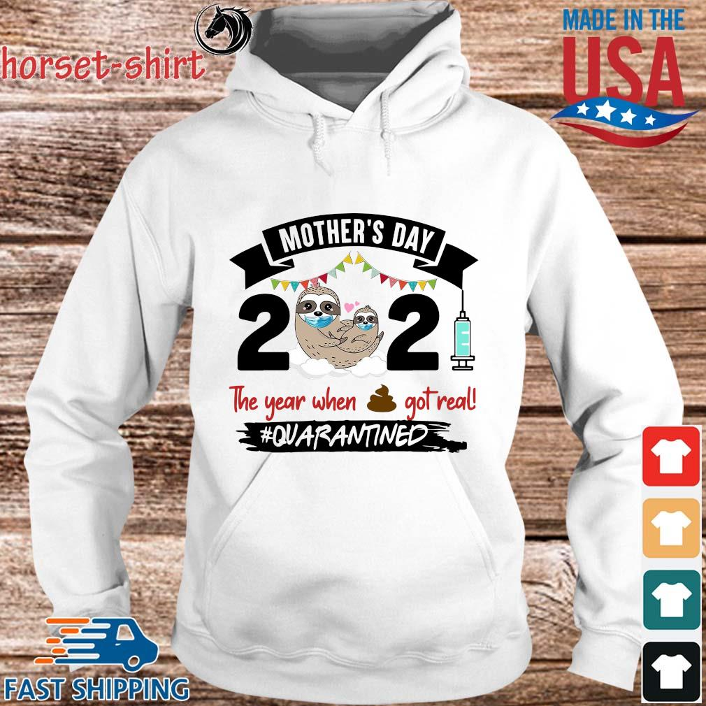 Sloth Mother's Day 2021 The Year When Shit Got Real Quarantined Shirt hoodie trang