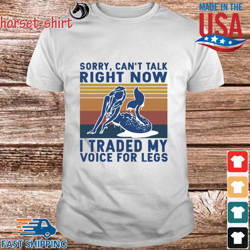 Sorry can't talk right now I traded my voice for legs vintage shirt