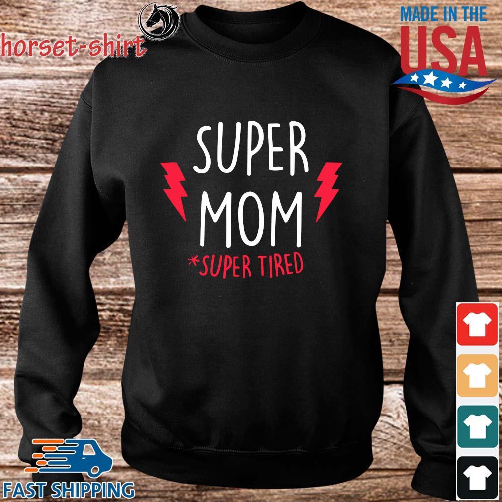 Super Mom #super Tired Shirt Sweater den