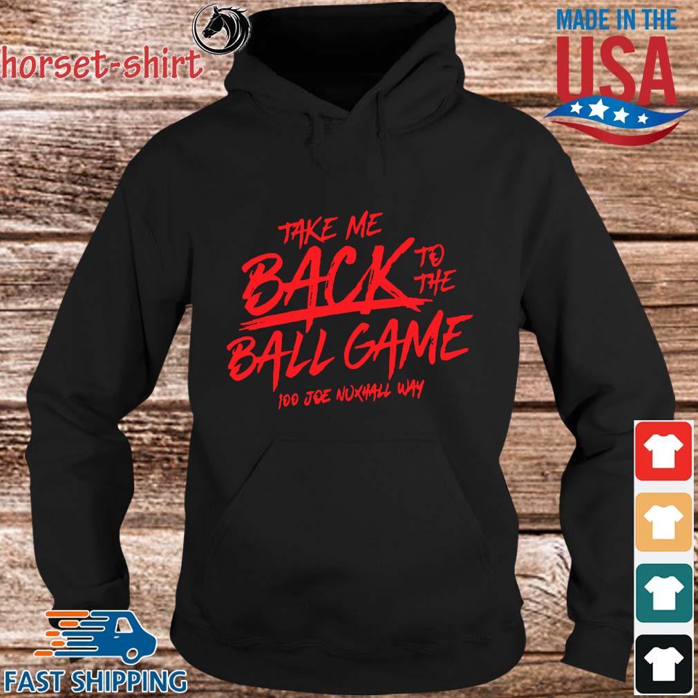 Take Me Back To The Ball Game 100 Joe Nuxhall Way Shirt hoodie den