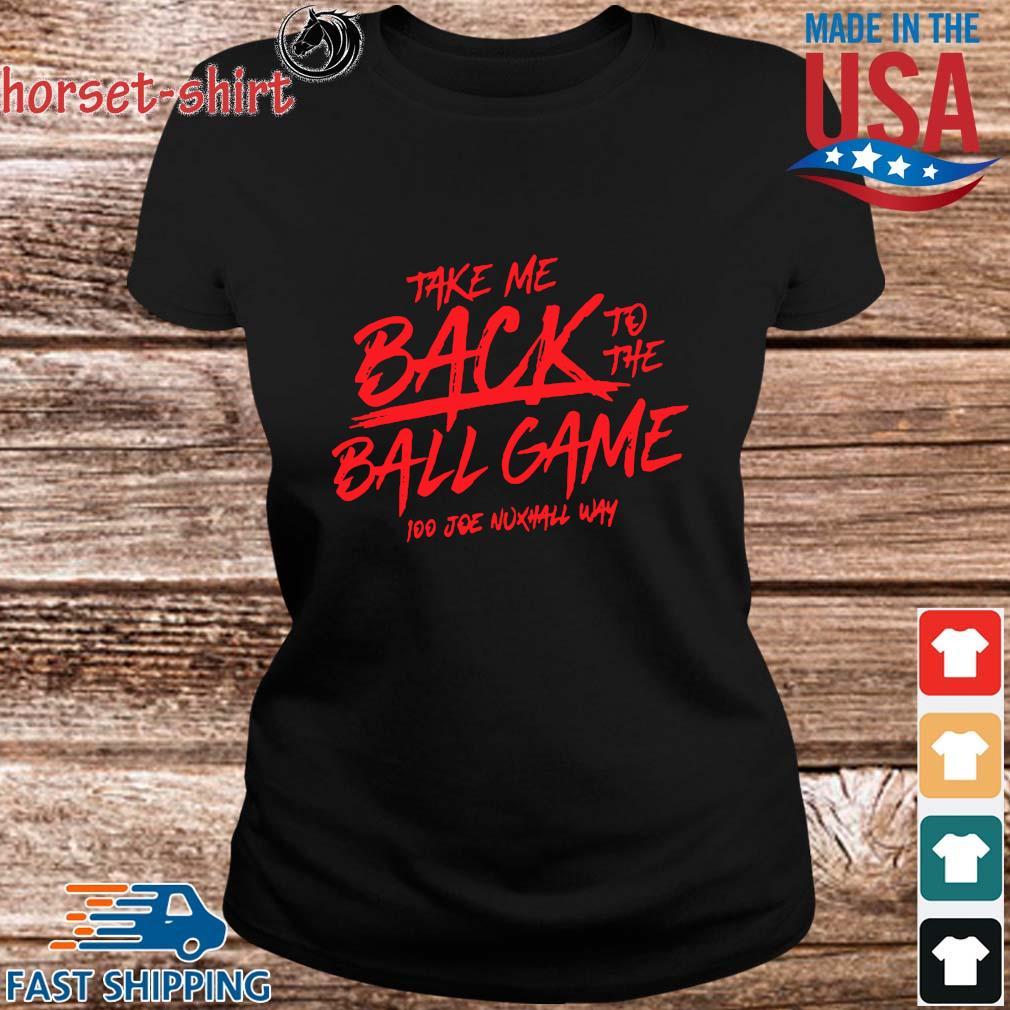 Take Me Back To The Ball Game 100 Joe Nuxhall Way Shirt ladies den