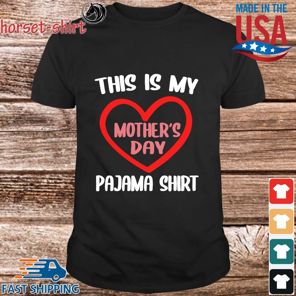 This is my pajama shirt Mother_s Day shirt