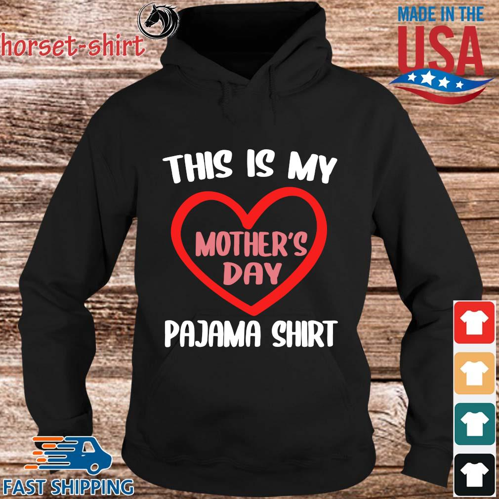 This is my pajama shirt Mother_s Day s hoodie den